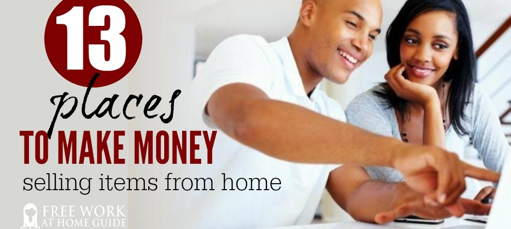 13 Places to Make Money Selling Items from Home
