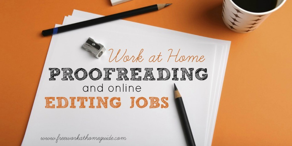 Work at Home Proofreading and Online Editing Jobs - Free Work at Home Guide