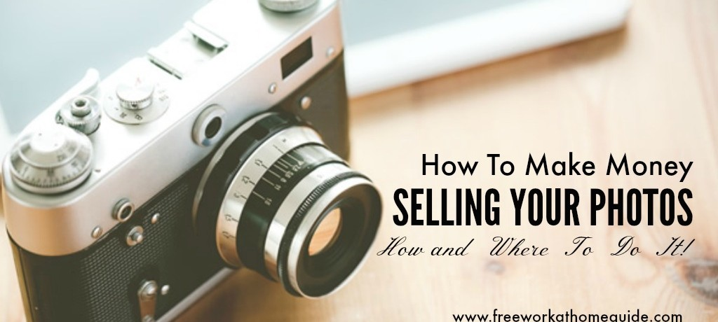 Earn Money Selling Photos Online: How and Where To Do It