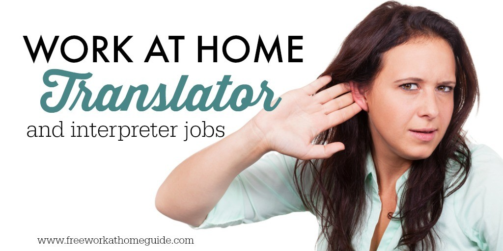 Work at Home Jobs for Translators and Interpreters
