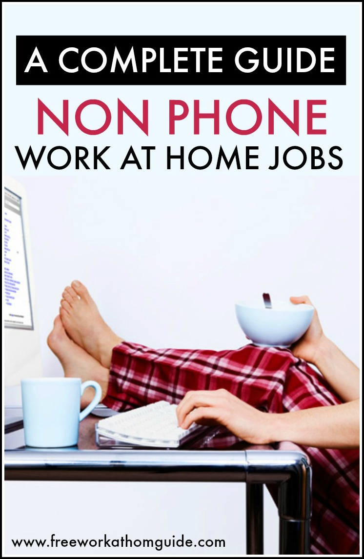 A Complete Guide To Non Phone Work at Home Jobs