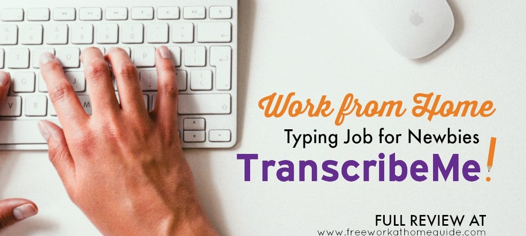 Work from Home Typing Job for Newbies at Transcribe Me
