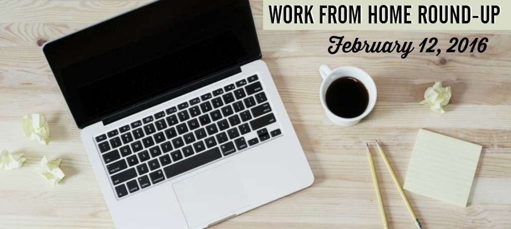 Work from Home Round-Up for February 12, 2016