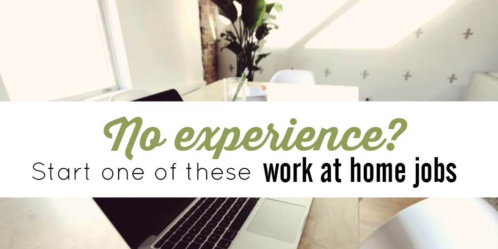 No Experience Start One Of These Online Jobs