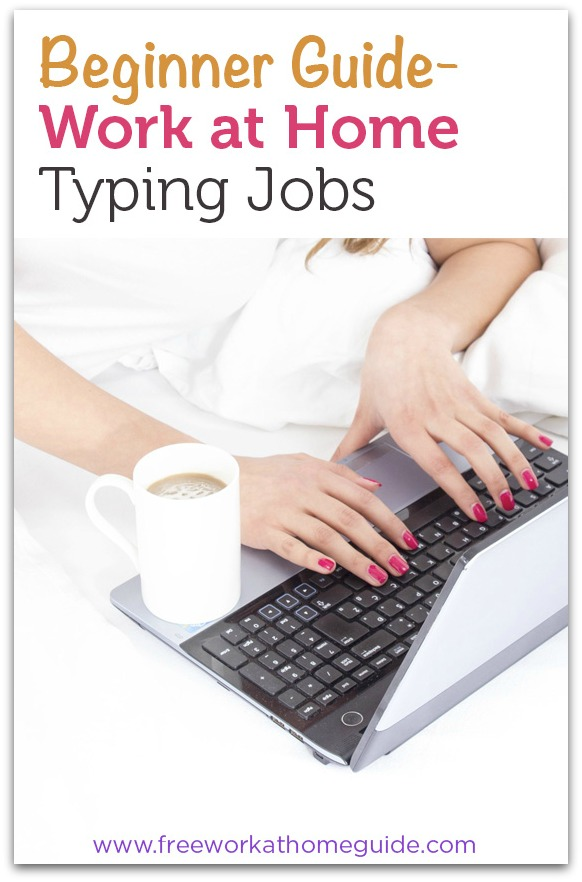 Beginner Guide Work At Home Online Typing Jobs