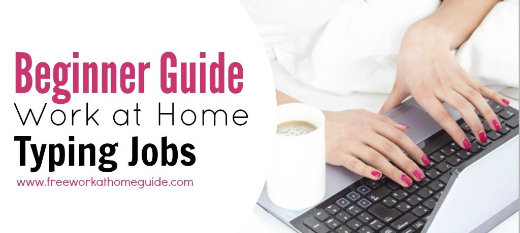Beginner Guide Work at Home Typing Jobs