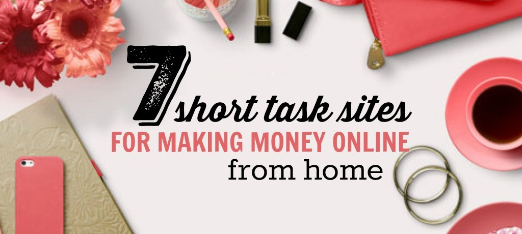 Top Short Task Sites for Making Money Online from Home