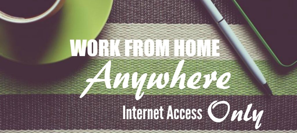 Work from Home Anywhere Jobs (Internet Access Required)