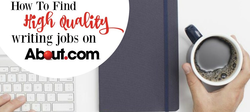 How to Find High Quality Writing Jobs on About.com