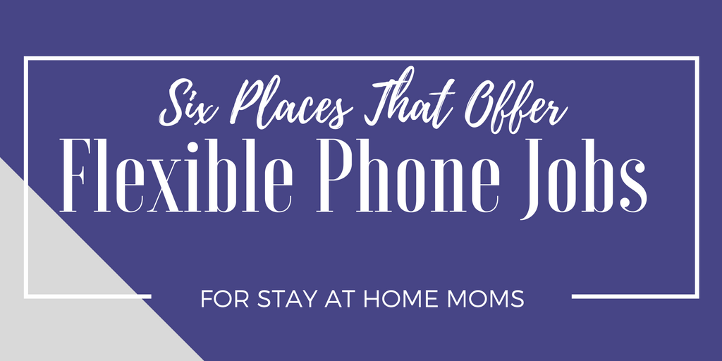 home based phone jobs that are flexible for moms