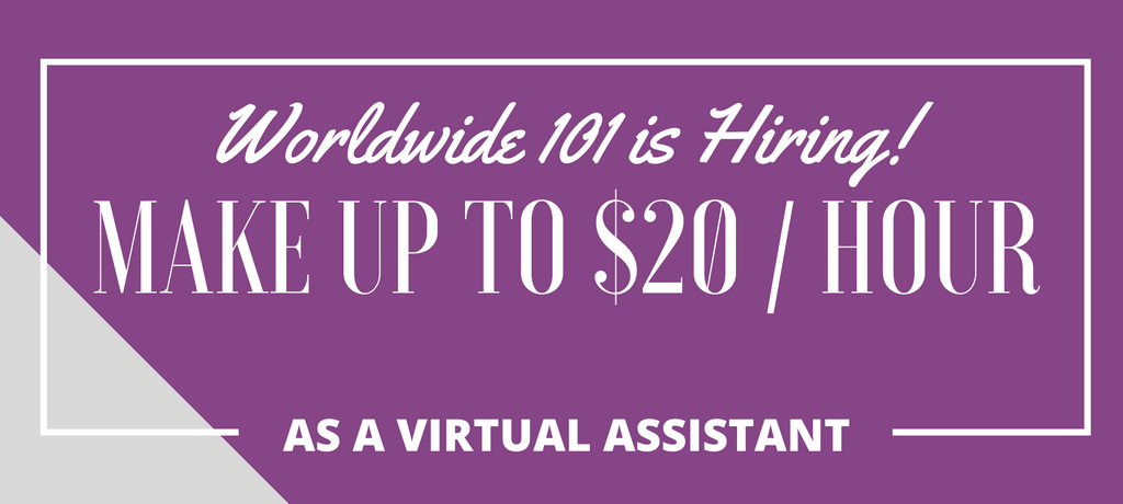 Worldwide 101 Hiring Virtual Assistants – Make Up to $20/Hr