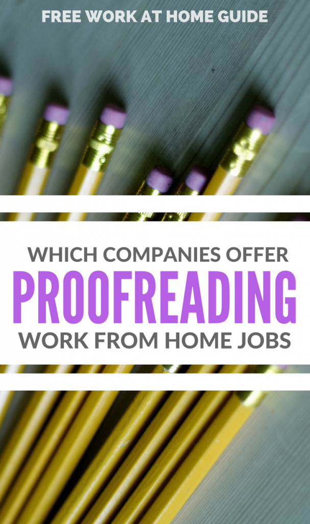 Proofreading and editing work from home jobs can be a great source of income if you have perfect grammar and spelling skills, and attention to detail.