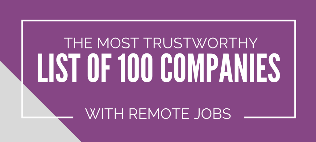 The Top 100 List of Trustworthy Companies with Remote Jobs