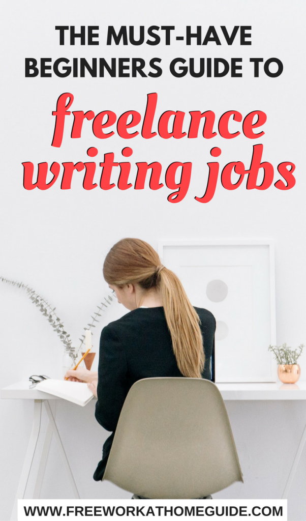 The Must Have Beginner's Guide to 50+ Freelance Writing Jobs - Free Work at Home Guide