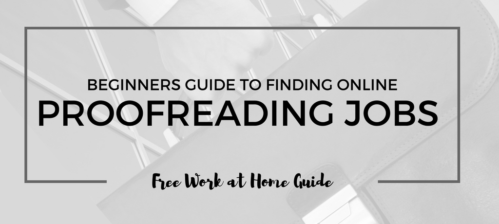 Beginners Guide to Finding Online Proofreading Jobs
