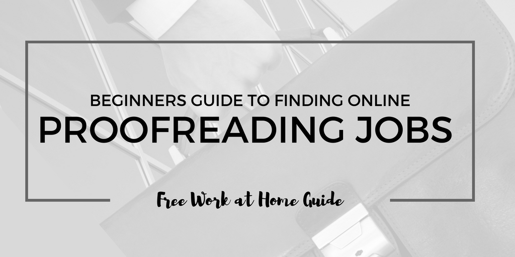 How To Find Work from Home Proofreading Jobs: 10 Legit Sites Hiring Now!