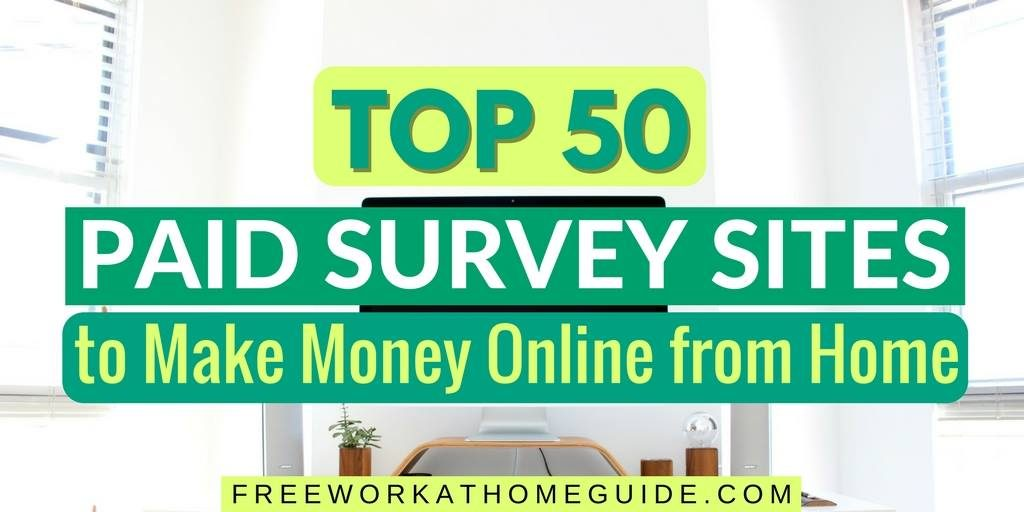 Top 50 Paid Survey Sites to Make Money Online from Home