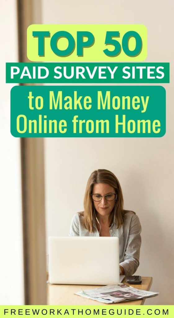 Top 50 Paid Survey Sites to Make Money Online from Home. Learn more at freeworkathomeguide.com #surveys #paidsurveys #onlinesurveys #workfromhome