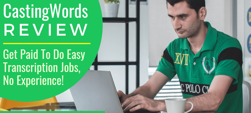 CastingWords Review: Get Paid To Do Easy Transcription Jobs, No Experience!