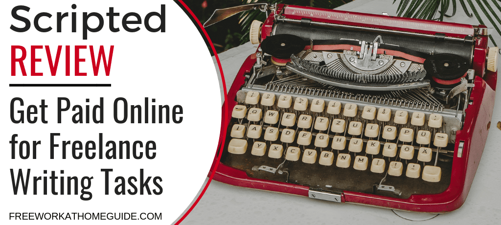 Scripted Review: Get Paid Online for Freelance Writing Tasks