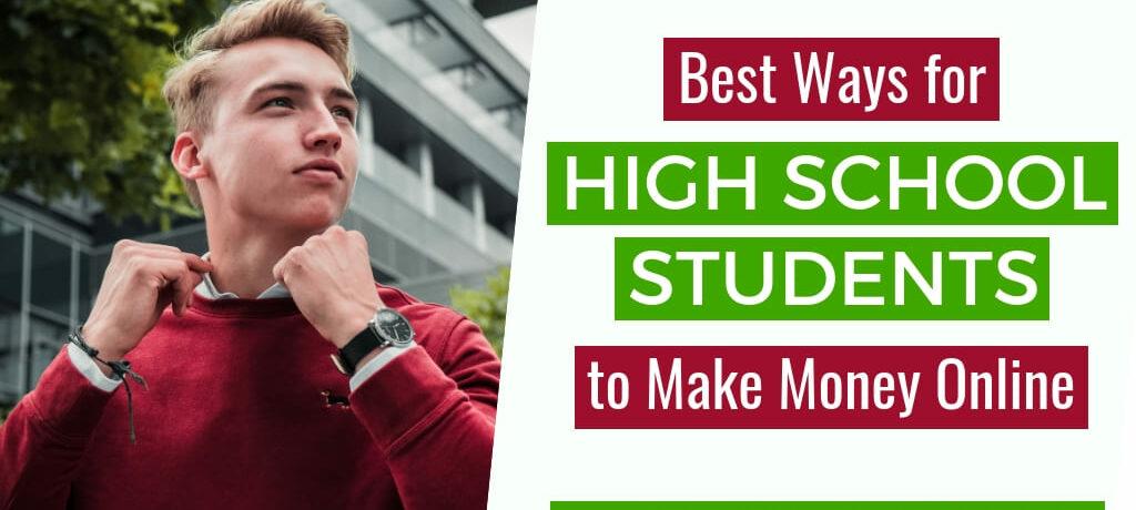 Best Ways for High School Students to Make Money Online