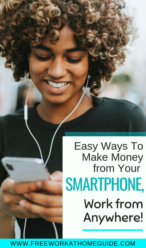 Easy Ways To Make Money from Your Smartphone, Work from Anywhere!
