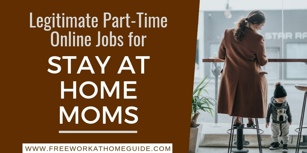 Legitimate Part-Time Online Jobs for Stay at Home Moms