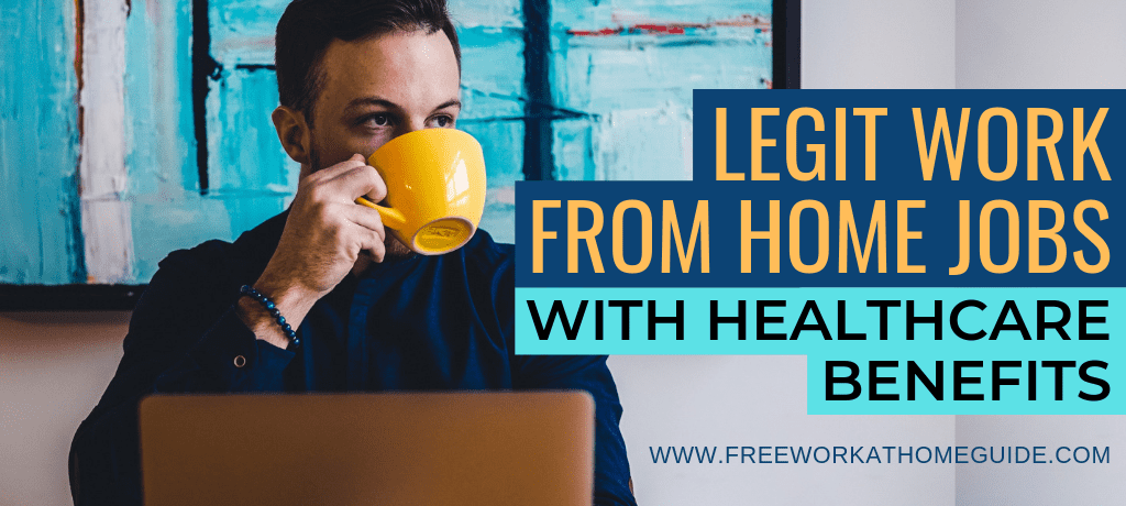 Legit Work from Home Jobs with Healthcare Benefits