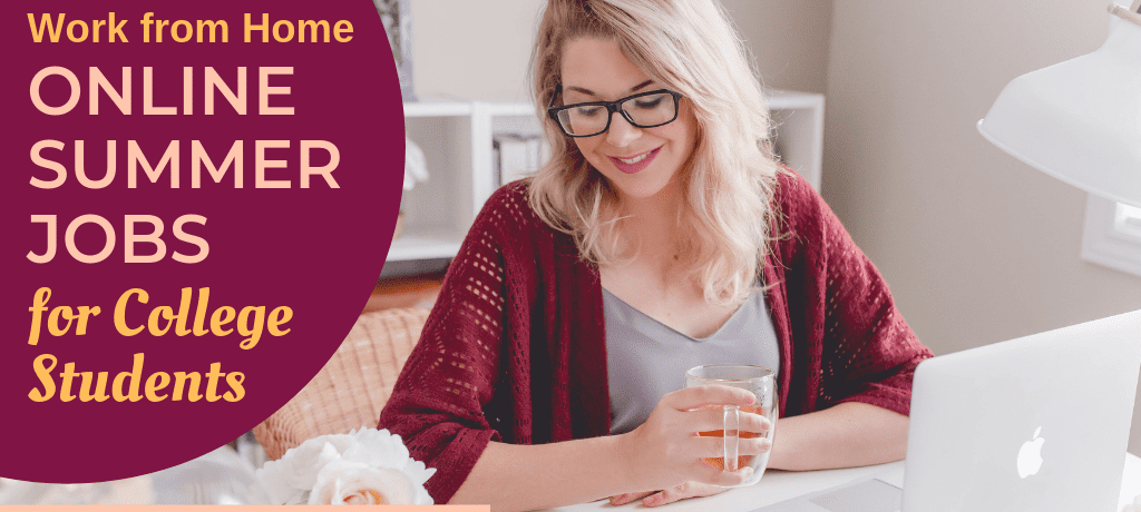 Best Summer Jobs for College Students To Make Money Online