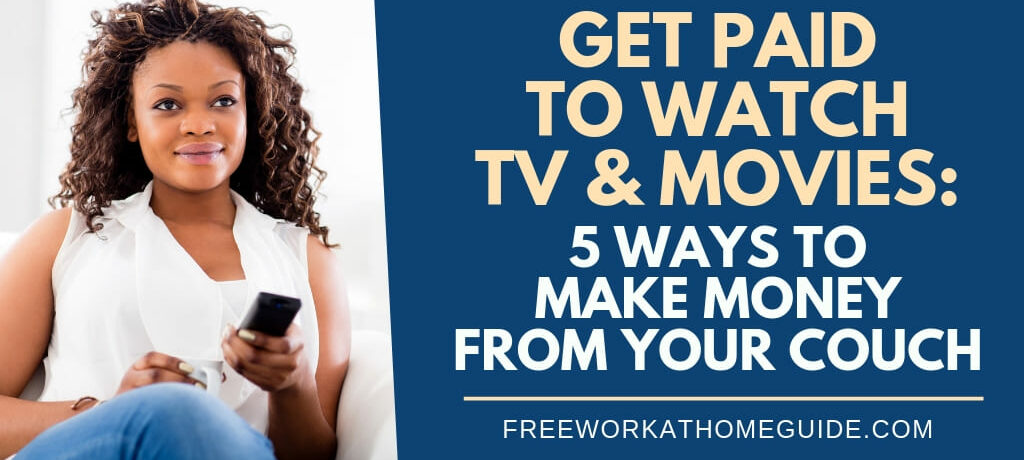 Get Paid To Watch TV and Movies: 5 Ways to Make Money from Your Couch