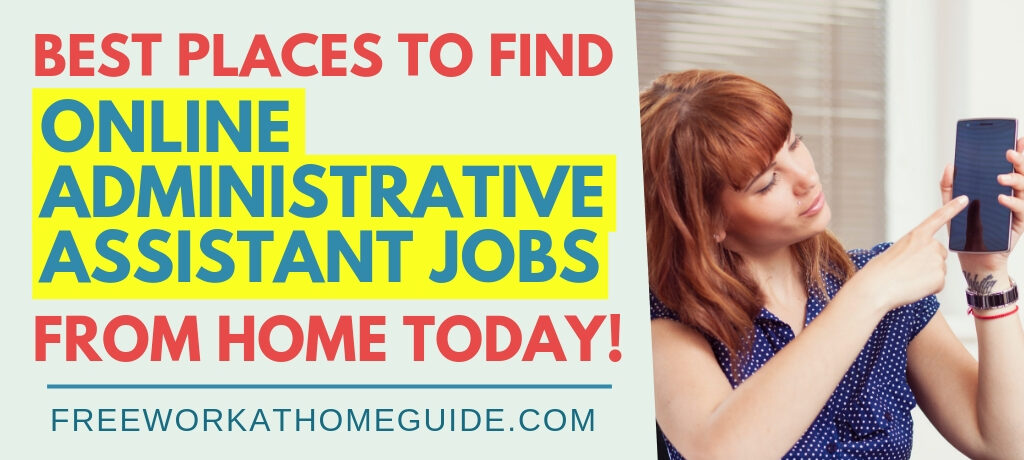 Best Places To Find Online Administrative Assistant Jobs from Home Today!