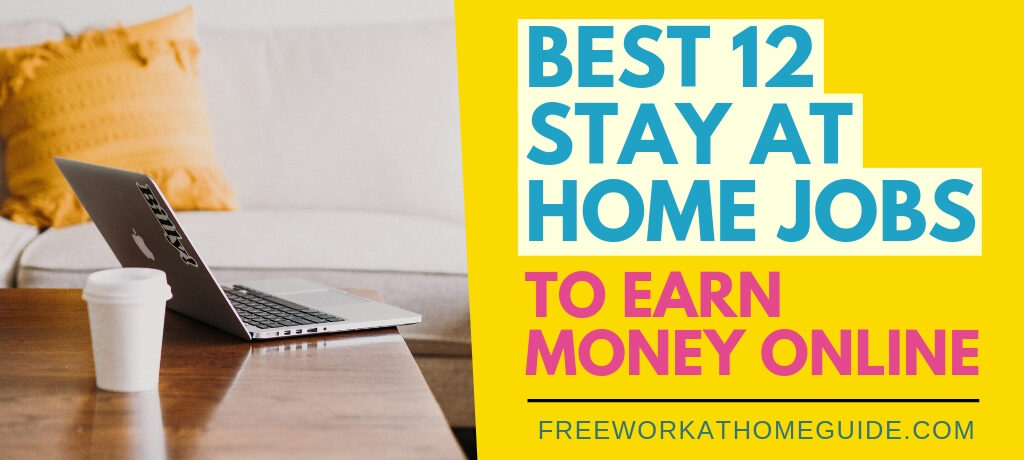 Best 12 Stay At Home Jobs To Earn Money Online