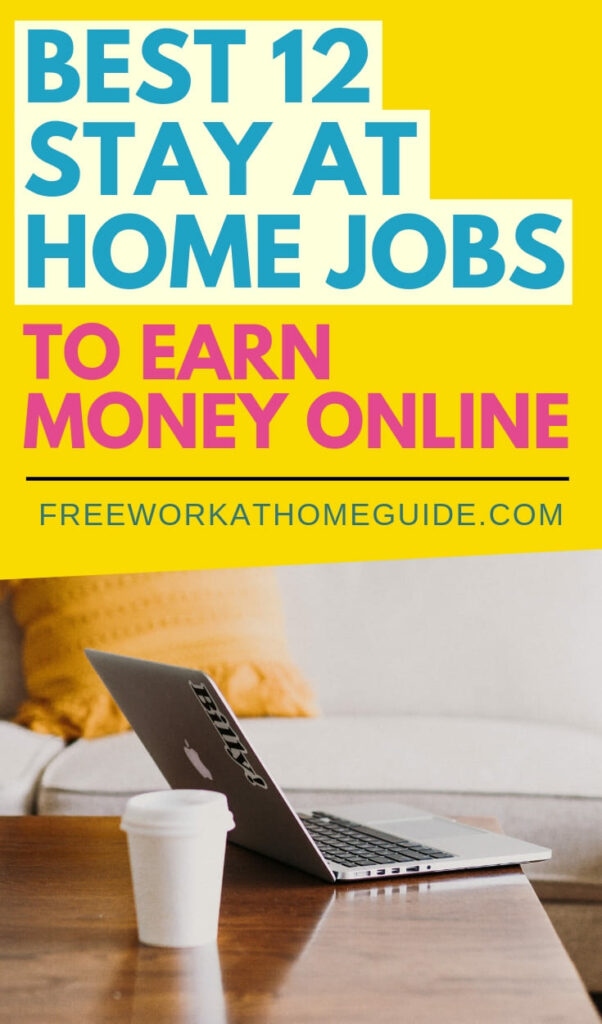 Whether you want to pay the bills, earn extra money, or boost your savings account, here are 12 best stay at home jobs to make money from home and online.