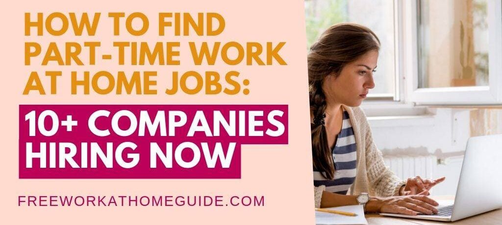 How to Find Part-Time Work at Home Jobs: 10+ Companies Hiring Now
