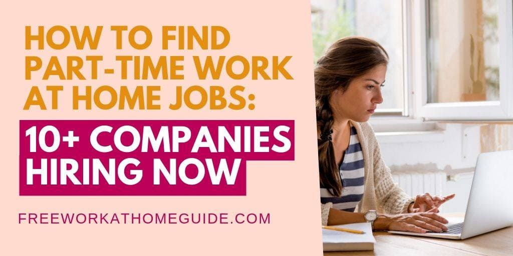 Best Part-Time Work at Home Jobs: 10+ Companies Hiring