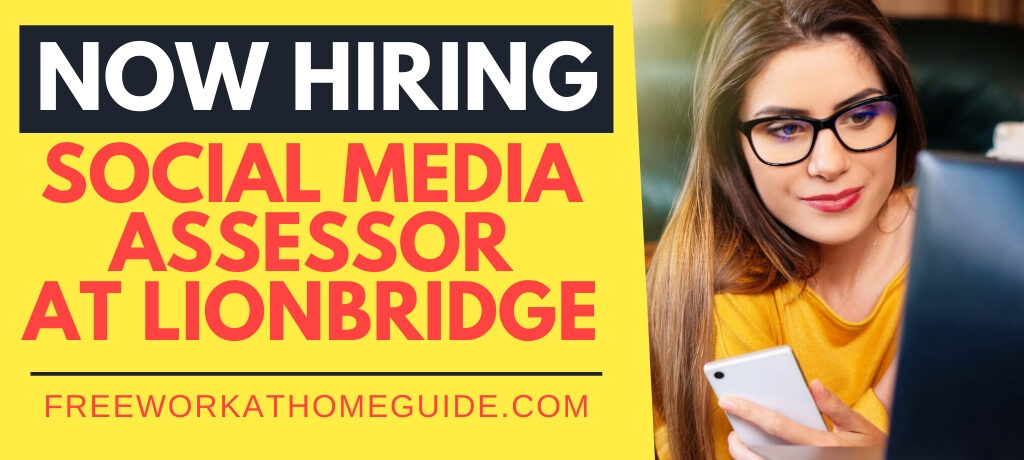 Work from Home Social Media Assessor at Lionbridge